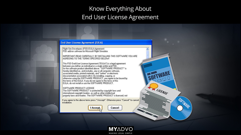 Know Everything About End User License Agreement Myadvo