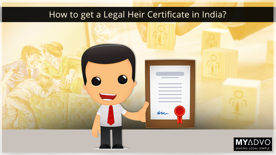 How To Obtain A Legal Heir Certificate In India Myadvo