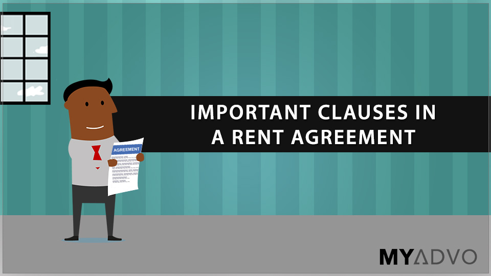 7 Important Clauses Of A Rent Agreement Myadvo In