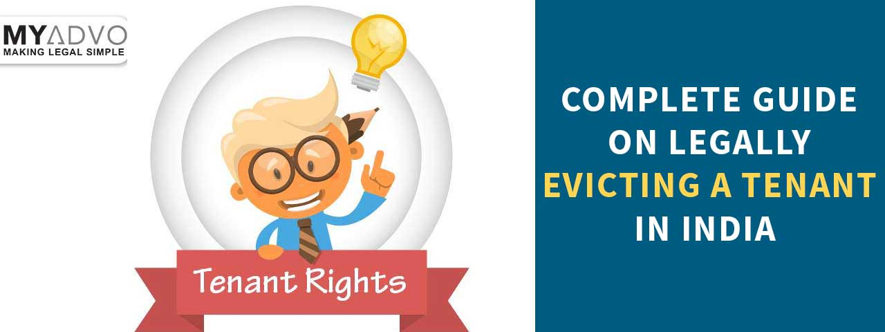 How to Evict a Tenant, as per Rights of Tenant in India?